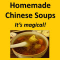 Homemade Chinese Soups. It's Magical!